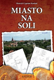 okładka Miasto na soli, Ebook   Henryk Cyprian Konkol