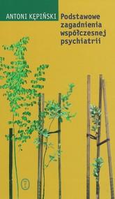 okładka Podstawowe zagadnienia współczesnej psychiatrii, Ebook | Antoni Kępiński