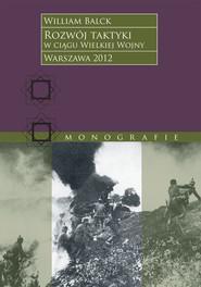 okładka Rozwój taktyki w ciągu Wielkiej Wojny, Ebook | William Balck