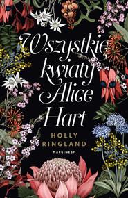 okładka Wszystkie Kwiaty Alice Hart, Ebook | Ringland Holly