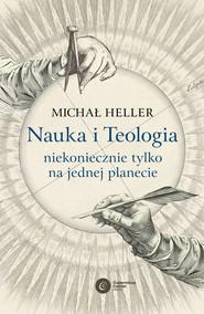 okładka Nauka i Teologia - niekoniecznie tylko na jednej planecie, Ebook | Michał Heller
