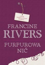 okładka Purpurowa nić, Ebook | Francine Rivers