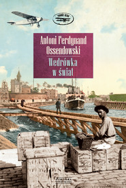 okładka Wędrówka w świat, Ebook   Antoni Ferdynand Ossendowski