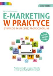okładka Samo Sedno - E-marketing w praktyce. Strategie skutecznej promocji online, Ebook | Artur Maciorowski