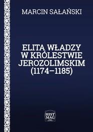 okładka Elita władzy w Królestwie Jerozolimskim (1174–1185), Ebook | Marcin Sałański