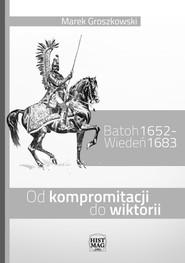 okładka Batoh 1652 – Wiedeń 1683. Od kompromitacji do wiktorii, Ebook | Marek Groszkowski