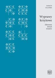 okładka Wyprawy krzyżowe. Zderzenie dwóch światów, Ebook | Marcin Sałański
