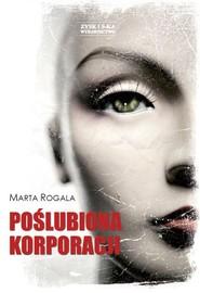 okładka Poślubiona korporacji, Ebook   Marta Rogala