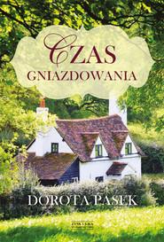 okładka Czas gniazdowania, Ebook | Dorota Pasek