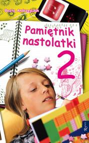 okładka Pamiętnik nastolatki 2, Ebook   Beata Andrzejczuk