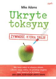 okładka Ukryte toksyny. Żywność, która truje, Ebook | Mike Adams