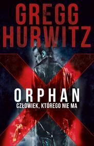 okładka Orphan X. Człowiek, którego nie ma, Ebook   Gregg Hurwitz