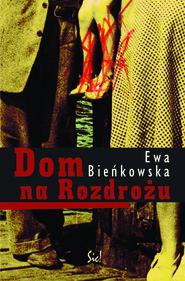 okładka Dom na Rozdrożu, Ebook   Ewa Bieńkowska
