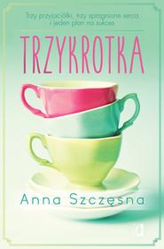 okładka Trzykrotka, Ebook   Anna Szczęsna