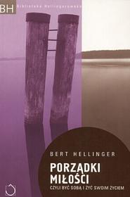 okładka Porządki miłości. Czyli być sobą i żyć swoim życiem, Ebook | Bert Hellinger