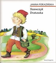 okładka Szewczyk Dratewka, Ebook   Janina Porazińska