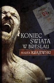 okładka Koniec świata w Breslau, Ebook | Marek Krajewski