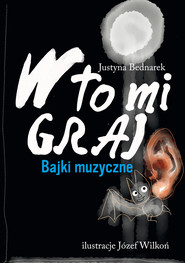 okładka W to mi graj. Bajki muzyczne, Ebook | Justyna Bednarek