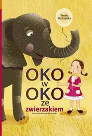 okładka Oko w oko ze zwierzakiem, Ebook | Renata  Piątkowska