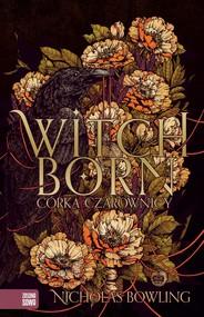 okładka Witchborn. Córka czarownicy, Ebook | Bowling Nicholas