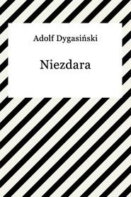 okładka Niezdara, Ebook | Adolf Dygasiński