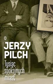 okładka Tysiąc spokojnych miast, Ebook | Jerzy Pilch