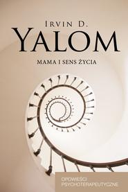 okładka Mama i sens życia. Opowieści psychoterapeutyczne, Ebook | Irvin D. Yalom