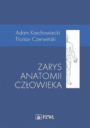 okładka Zarys anatomii człowieka, Ebook | Adam Krechowiecki, Florian  Czerwiński