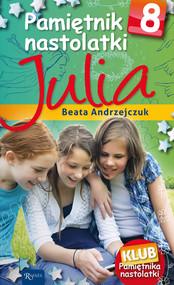 okładka Pamiętnik nastolatki 8. Julia, Ebook | Beata Andrzejczuk