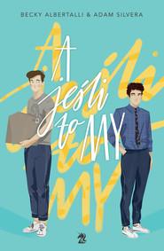 okładka A jeśli to my, Ebook | Adam Silvera, Becky Albertalli