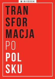 okładka Transformacja po polsku. Minibook, Ebook   autor zbiorowy