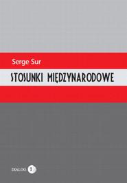 okładka Stosunki międzynarodowe, Ebook   Serge Sur
