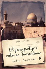 okładka W przyszłym roku w Jerozolimie, Ebook | Julia Navarro