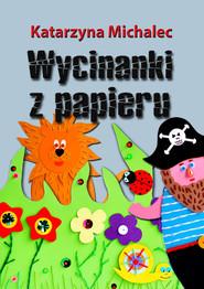 okładka Wycinanki z papieru, Ebook | Katarzyna Michalec