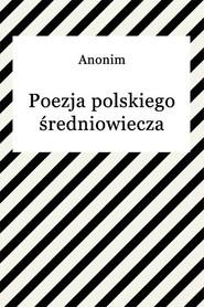 okładka Poezja polskiego średniowiecza, Ebook | Anonim
