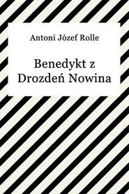 okładka Benedykt z Drozdeń Nowina Hulewicz, Ebook | Antoni Józef Rolle