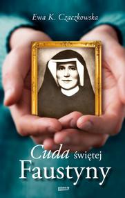 okładka Cuda świętej Faustyny, Ebook   Ewa K. Czaczkowska