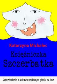 okładka Księżniczka Szczerbatka, Ebook | Katarzyna Michalec