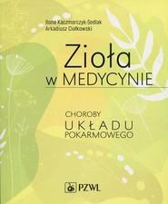 okładka Zioła w medycynie, Ebook   Ilona  Kaczmarczyk-Sedlak, Arkadiusz  Ciołkowski
