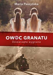 okładka Owoc granatu. Dziewczęta wygnane, Ebook | Maria  Paszyńska