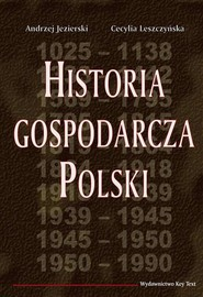 okładka Historia gospodarcza Polski, Ebook | Andrzej  Jezierski, Cecylia  Leszczyńska