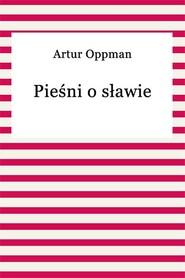 okładka Pieśni o sławie, Ebook   Artur Oppman