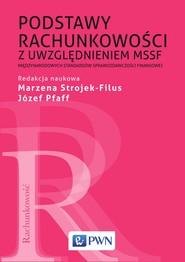 okładka Podstawy rachunkowości z uwzględnieniem MSSF, Ebook | Józef  Pfaff, Marzena Strojek-Filus