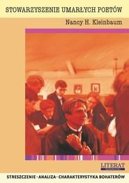 okładka Stowarzyszenie umarłych poetów Nancy H. Kleinbaum. Streszczenie, analiza, interpretacja, Ebook   Marta  Zawalich