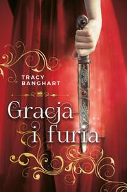 okładka Gracja i furia, Ebook   Tracy Banghart