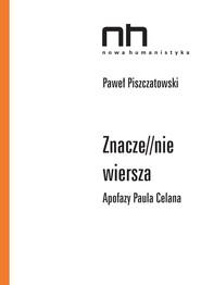 okładka Znacze//nie wiersza. Apofazy Paula Celana, Ebook | Paweł  Piszczatowski