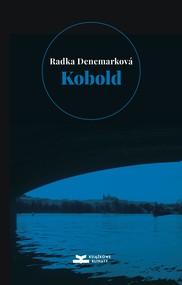 okładka Kobold: Niepotrzebna czułość. O wodzie; Niepotrzebni ludzie. O ogniu, Ebook | Denemarková Radka