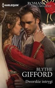 okładka Dworskie intrygi, Ebook | Blythe Gifford