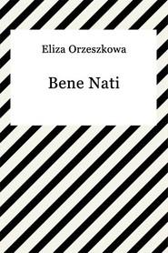 okładka Bene Nati, Ebook   Eliza Orzeszkowa