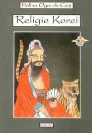 okładka Religie Korei. Rys historyczny, Ebook   Halina  Ogarek-Czoj